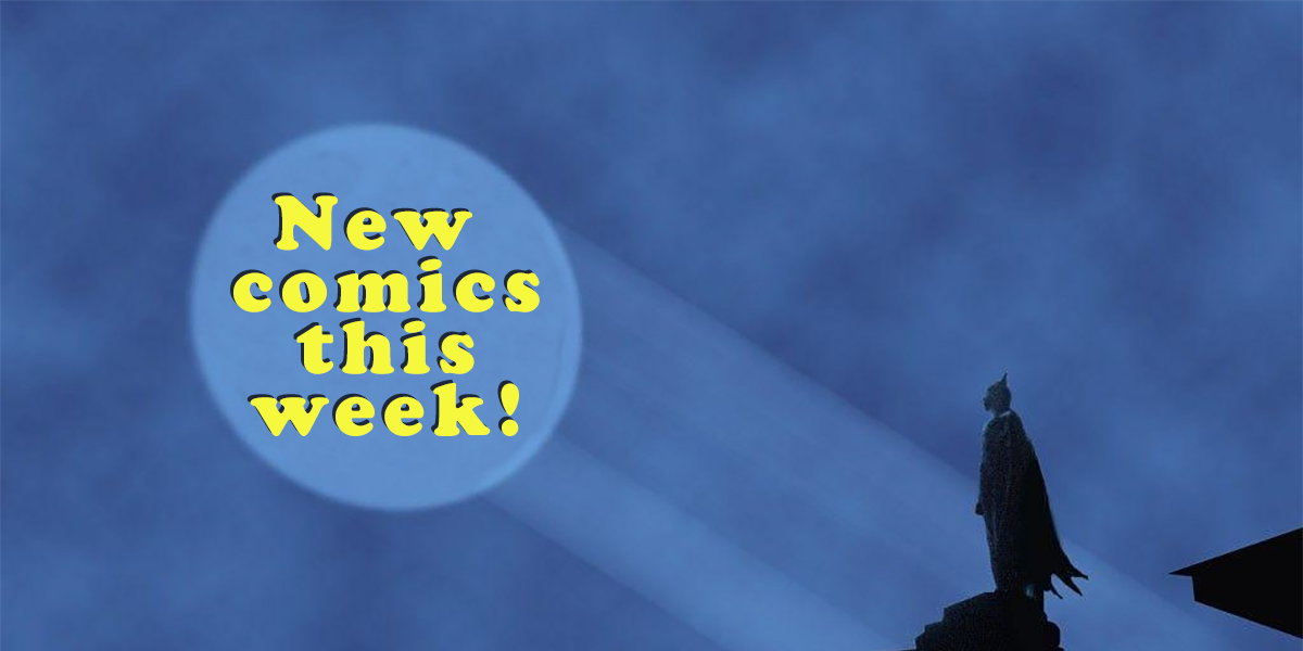 New comics week of June 10