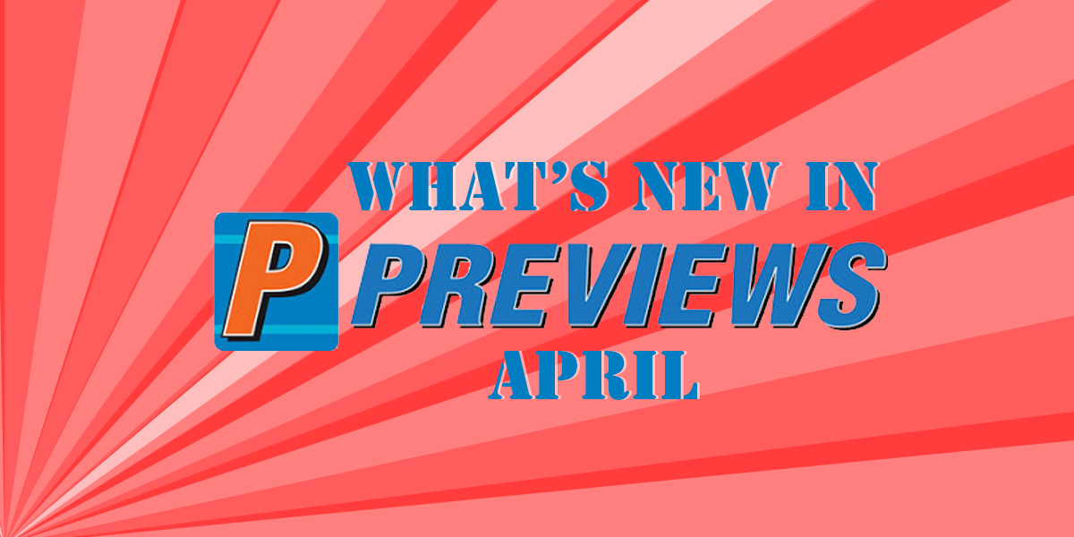 April 2021 Previews